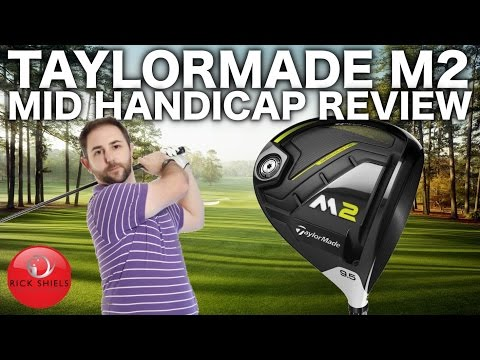 TAYLORMADE M2 2017 DRIVER - MID HANDICAP REVIEW